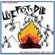 Live Fast Die - Shit Amplified/By the Time lp (Dusty Medical)
