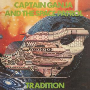 Captain Ganja & The Space Patrol - Tradition lp (Bokeh Versions)