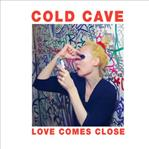 Cold Cave - Love Comes Close lp (Matador)