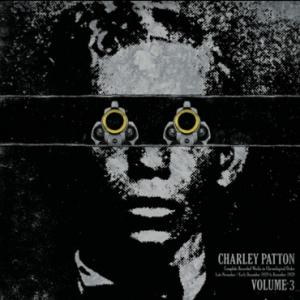 Patton, Charley - Complete Recorded Works Vol 3 lp (Third Man)