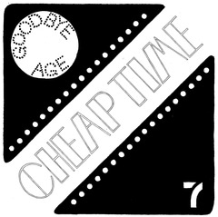 "Cheap Time - Goodbye Age 7"" (Total Punk)"