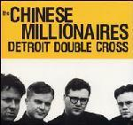 Chinese Millionaires - Detroit Double Cross lp (Rip Off Records)