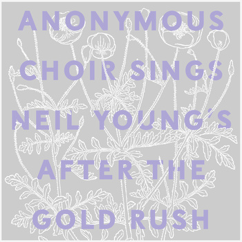 Anonymous Choir - Sings Neil Young's After the Goldrush lp