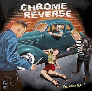 Chrome Reverse - They Wanna Fight! lp (Mag Wheels)