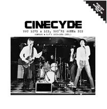 Cinecyde - You Live A Lie, You're Gonna Die lp + 7""