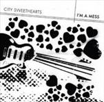 "City Sweethearts - I'm A Mess 7"" (Red Lounge, Germany)"