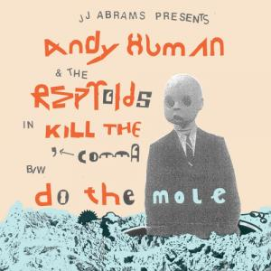 "Andy Human & The Reptoids - Kill The Comma 7"" (Emotional"