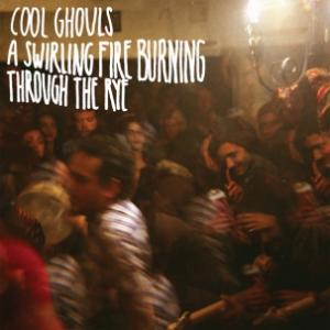 Cool Ghouls - A Swirling Fire Burning Through..lp (empty cellar)