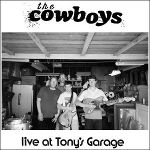 "The Cowboys - Live at Tony's Garage 7"" (FEEL IT)"