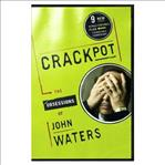 Crackpot - The Obsessions of John Waters