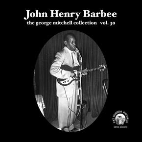 "John Henry Barbee 7"" George Mitchell Collection Vol 30"