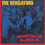 Revelators - We Told You Not To Cross Us lp (CRYPT)