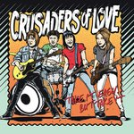 Crusaders of Love - Take It Easy But Take It lp (FDH)