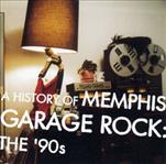 A History Of Memphis Garage Rock: The 90s cd (Shangri-la)