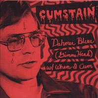 "Cumstain - Dahmer Blues 7"" (Goodbye Boozy, IT)"