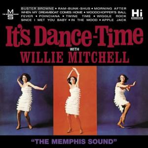 Willie Mitchell - It's Dance Time lp (Hi/Fat Possum)
