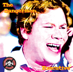"Dangermen - Executive/Everbody 7"" (Swashbuckling Hobo)"