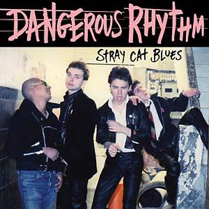 "Dangerous Rhythm - Stray Cat Blues 7"" (Munster)"
