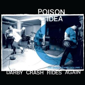 Poison Idea - Darby Crash Rides Again lp (TKO/American Leather)