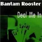 Bantam Rooster - Deal Me In lp (CRYPT)