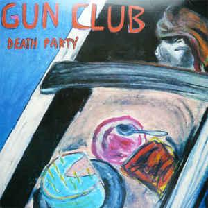 Gun Club - Death Party lp (Sympathy)