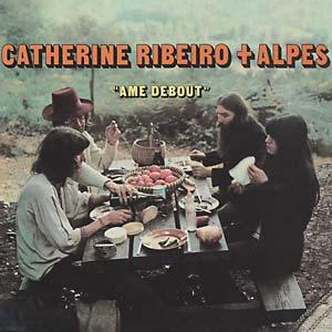 Catherine Ribeiro + Alpes - Ame Debout lp (Philips, reissue)