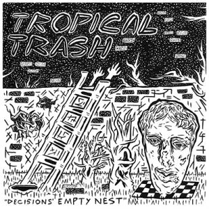 "Tropical Trash - Decisions 7"" (Sophomore Lounge)"