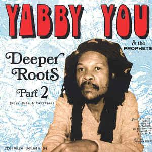 Yabby You - Deeper Roots Part 2 dbl lp (Pressure Sounds)