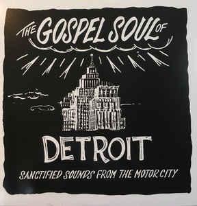 Gospel Soul of Detroit - Sanctified Sounds From The MotorCity lp