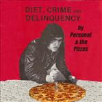 "Personal & the Pizzas - Diet Crime Delinquency 7"" (Oops Baby)"