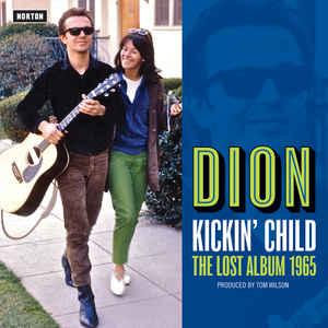 Dion - Kickin' Child: The Lost Album 1965 lp (Norton)