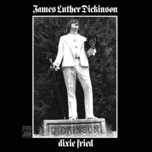 James Luther Dickinson - Dixie Fried dbl lp (LITA)