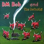 DM Bob and the Deficits - They Called Us Country lp (Off Label)