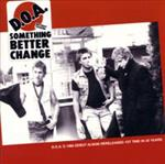 DOA - Something Better Change lp (Sudden Death)