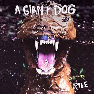 A Giant Dog - Pile lp (MERGE)