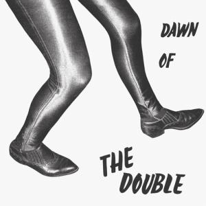 The Double - Dawn of the Double lp (In The Red)