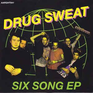 "Drug Sweat - Six Song Ep 7"" (AARGHT)"