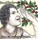"Druid Perfume - Don't Eat 'Em They're Poison 7"" (X!)"
