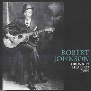 Robert Johnson - Drunk Hearted Man lp (Wax Love)