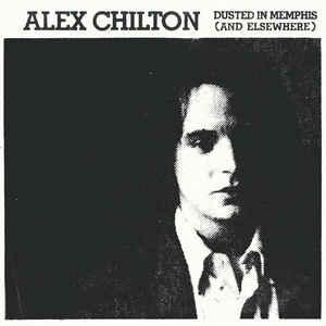 Alex Chilton - Dusted In Memphis And Elsewhere dbl lp (Bangkok)