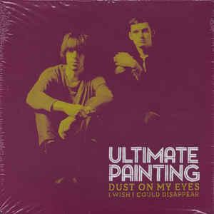 "Ultimate Painting - Dust On My Eyes 7"" (Trouble In Mind)"