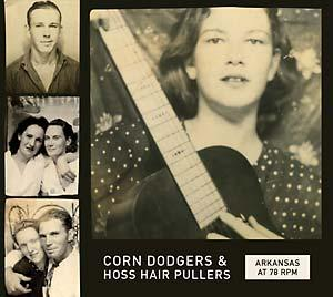 Arkansas at 78 RPM: Corn Dodgers & Hoss Hair Pullers cd