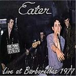 Eater - Live at Barbarellas 1977 cd (Cherry Red)