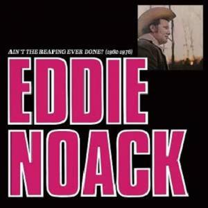 Eddie Noack - Ain't The Reaping Ever Done? lp (IMAR)