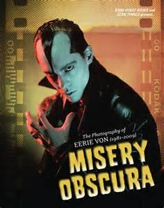 Misery Obscura - Photography of Eerie Von (Bazillion Points)