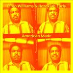 Elmo Williams & Hezekiah Early - American Made 10""