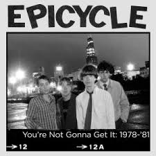 Epicycle - You're Not Gonna Get It 1978-81 cd (Hozac)