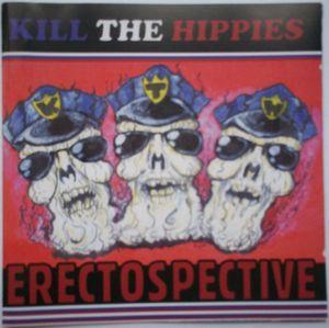 Kill The Hippies - Erectospective dbl cd (RNR Purgatory)