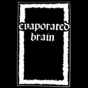 Evaporated Brain - demo cassette (Scavenger of Death)