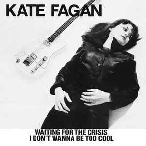 "Kate Fagan - Waiting For The Crisis 7"" (Manufactured)"